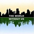 Dunia Tanpa Manusia  (The World Without Us)